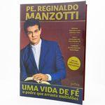 LIVRO-UMA-VIDA-DE-FE-PADRE-REGINALDO-MANZOTTI